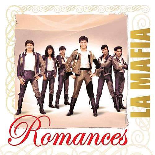 Romances by La Mafia
