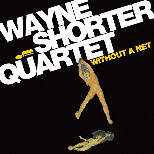Without A Net by Wayne Shorter