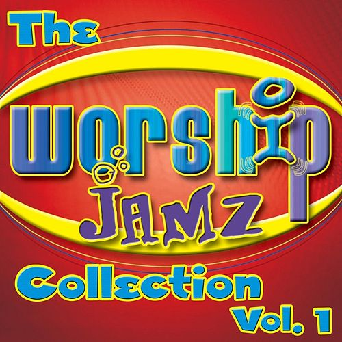 The Worship Jamz Collection, Vol. 1 by Worship Jamz