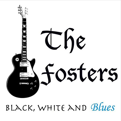 Black, White and Blues by The Fosters