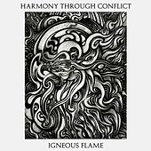Harmony Through Conflict by Igneous Flame