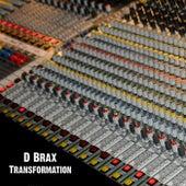 Transformation by D Brax