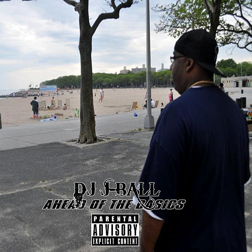 Ahead of the Basics by DJ J-Ball