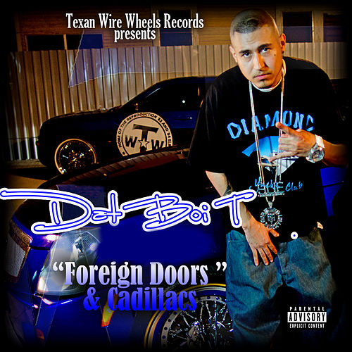 Foreign Doors & Cadillacs by Dat Boi T
