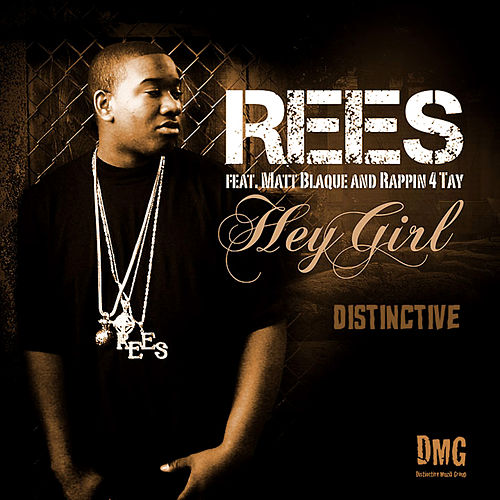 Hey Girl (feat. Matt Blaque & Rappin4Tay) by Rees