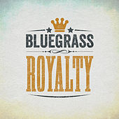 Bluegrass Royalty by Various Artists