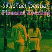Pleasant Evening by Michael Berman