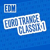 EDM Best Euro Trance Classix 1 by Various Artists