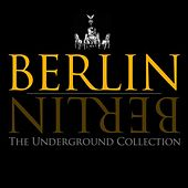Berlin Berlin (Vol. 4 - The Underground Collection) by Various Artists