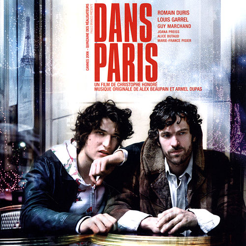 Dans Paris (Original Motion Picture Soundtrack) by Alex Beaupain