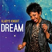 Dream by Gladys Knight
