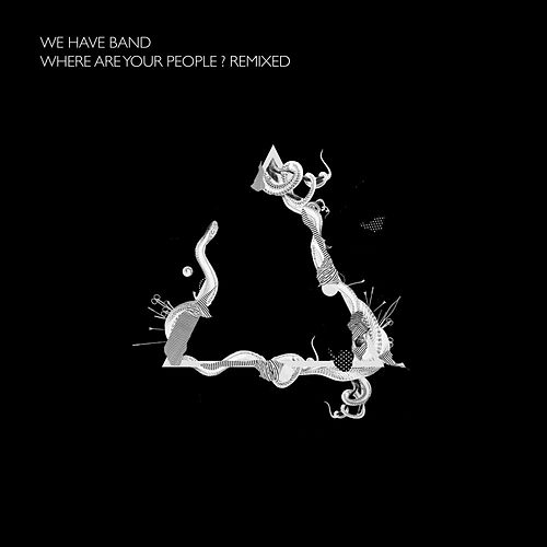 Where Are Your People? Remixed by We Have Band