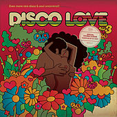 Disco Love 3 - Even More Rare Disco & Soul Uncovered - compiled by Al Kent by Various Artists