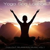 Yoga Spa Lounge - Chillout Relaxation Music, Vol. 1 by Various Artists