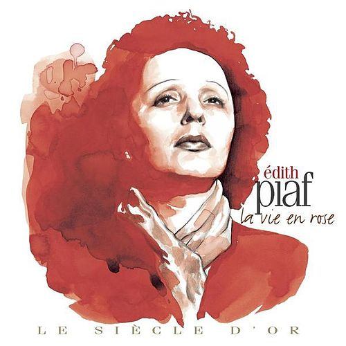 Edith Piaf: Le siècle d'or by Edith Piaf