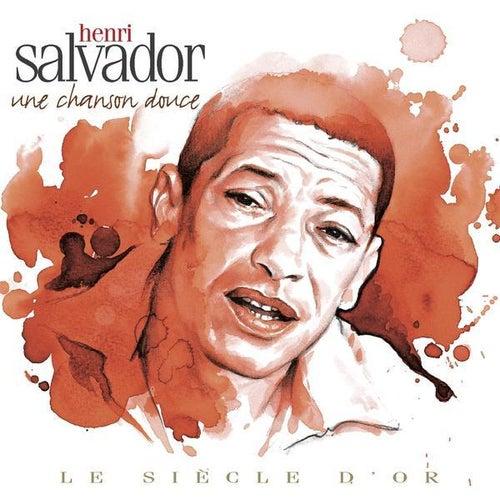 Henri Salvador - Le Siècle d'Or: une chanson douce by Henri Salvador