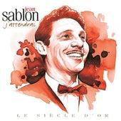 Jean Sablon - Le siècle d'or: J'attendrai by Jean Sablon