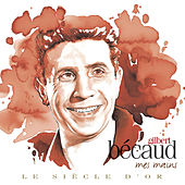 Marcel Bécaud - Le Siècle d'Or: Mes mains by Gilbert Becaud
