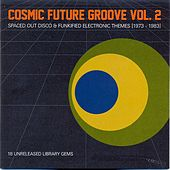 Cosmic Future Groove, Vol. 2 by Various Artists