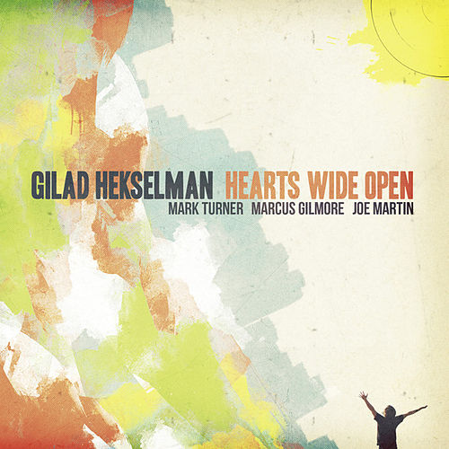 Hearts Wide Open by Gilad Hekselman