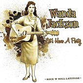 Let's Have A Party by Wanda Jackson