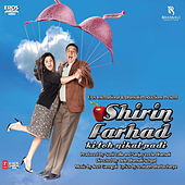 Shirin Farhad Ki Toh Nikal Padi by Various Artists