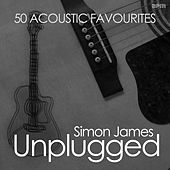 Unplugged - 50 Acoustic Favourites by Simon James