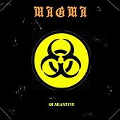 Quarantine by Magma