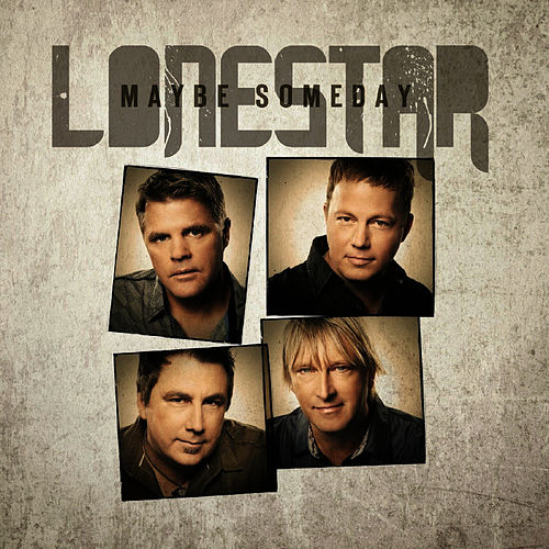 Maybe Someday - Single von Lonestar