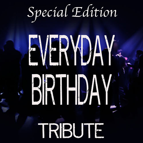 Everyday Birthday (Special Edition Tribute to Swizz Beatz) by The Dream Team