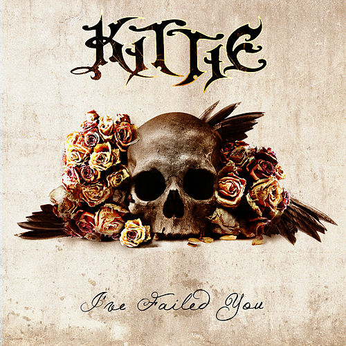 I've failed you von Kittie
