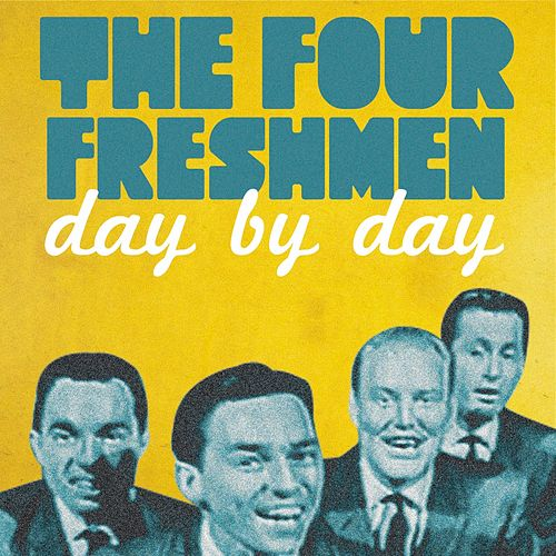The Four Freshmen Day By Day by The Four Freshmen