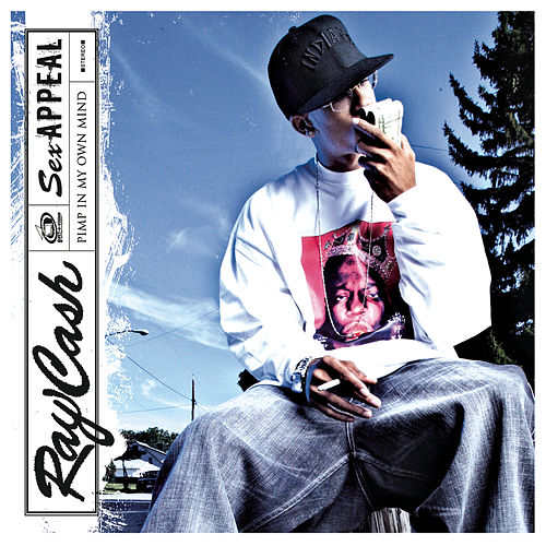 Sex Appeal (Pimp In My Own Mind) by Ray Cash