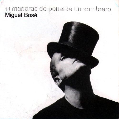 11 Maneras De Ponerse Un Sombrero by Miguel Bosé