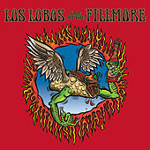 Los Lobos: Live At The Fillmore by Los Lobos