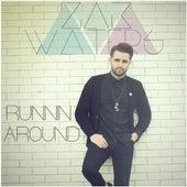 Runnin Around by Zak Waters