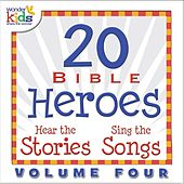 20 Bible Heroes Stories & Songs, Vol. 4 by Wonder Kids