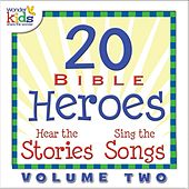 20 Bible Heroes Stories & Songs, Vol. 2 by Wonder Kids