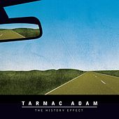 The History Effect by Tarmac Adam