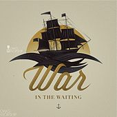 War In The Waiting by Oaks Worship