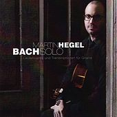 Bach: Bachsolo (Lautenwerke und Transkriptionen für Gitarre) by Martin Hegel