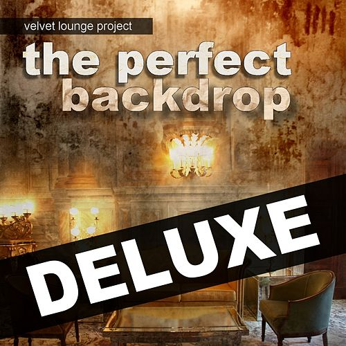 The Perfect Backdrop (Deluxe) by Velvet Lounge Project