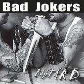 Bastard by Bad Jokers