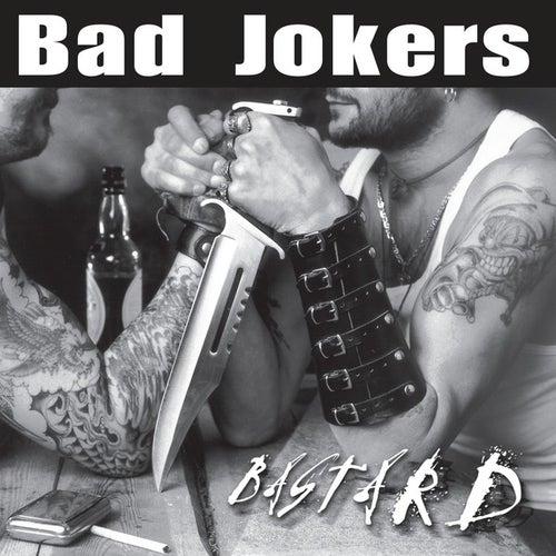 Bastard by Bad Jokers