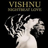 Nightbeat Love by Vishnu Ojha