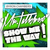 Show Me the Way by Byron Chambers