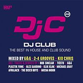DJ Club Vol. 3 - The Best in House and Club Sound (Mixed By G&G, 2-4 Grooves and Kid Chris) von Various Artists