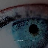 Blue Eyes - EP by Sleeperstar