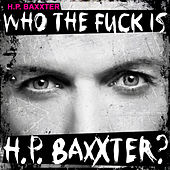 Who the Fuck Is H.P. Baxxter? by H.P. Baxxter
