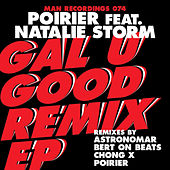 Gal U Good (Remixes) [feat. Natalie Storm] by Poirier